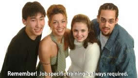 Remember! Job specific training is always required
